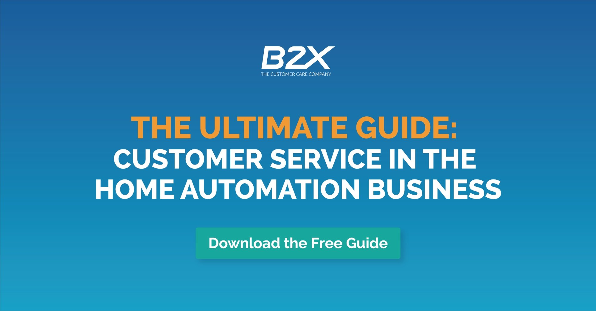 The new customer service guide for home automation and smart home brands